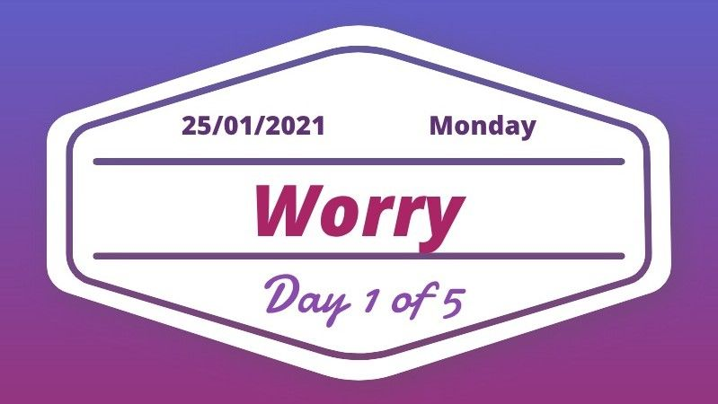 Worry Day 1