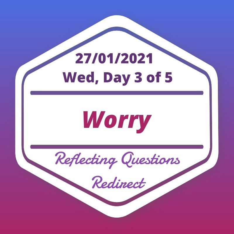 Worry Day 3
