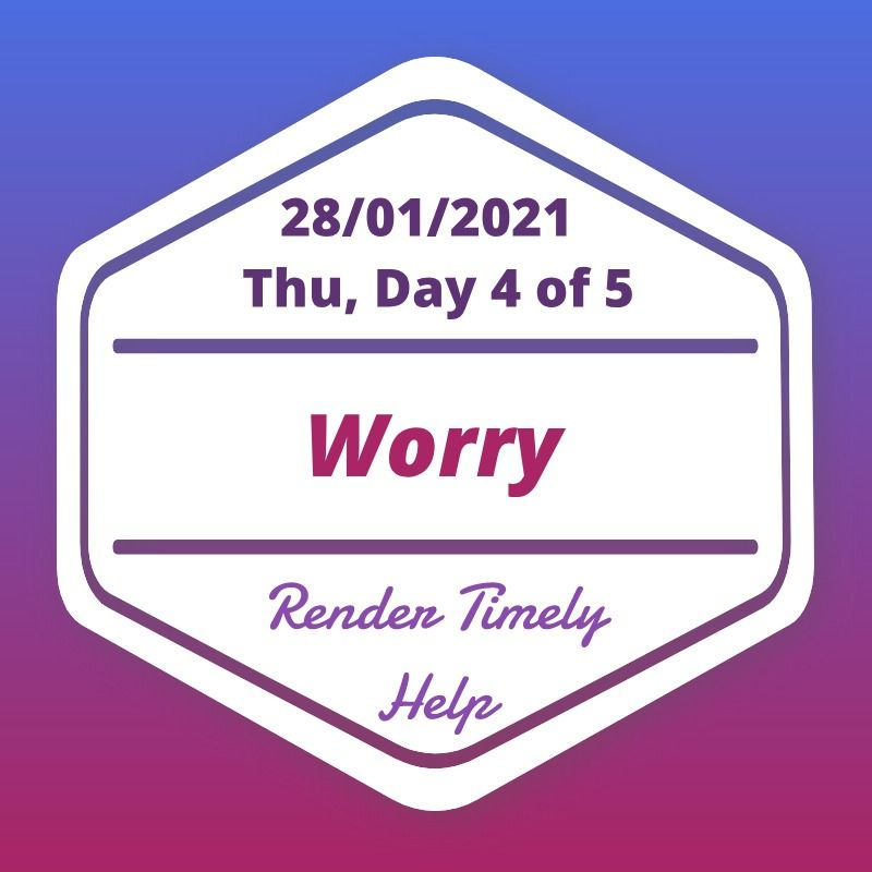 Worry Day 4