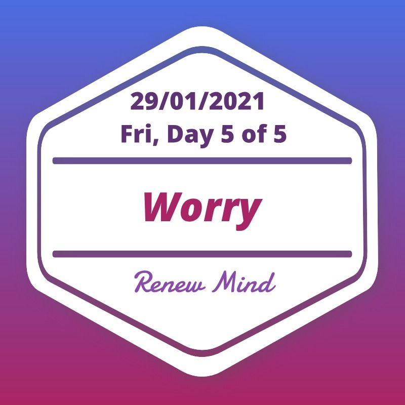 Worry Day 5