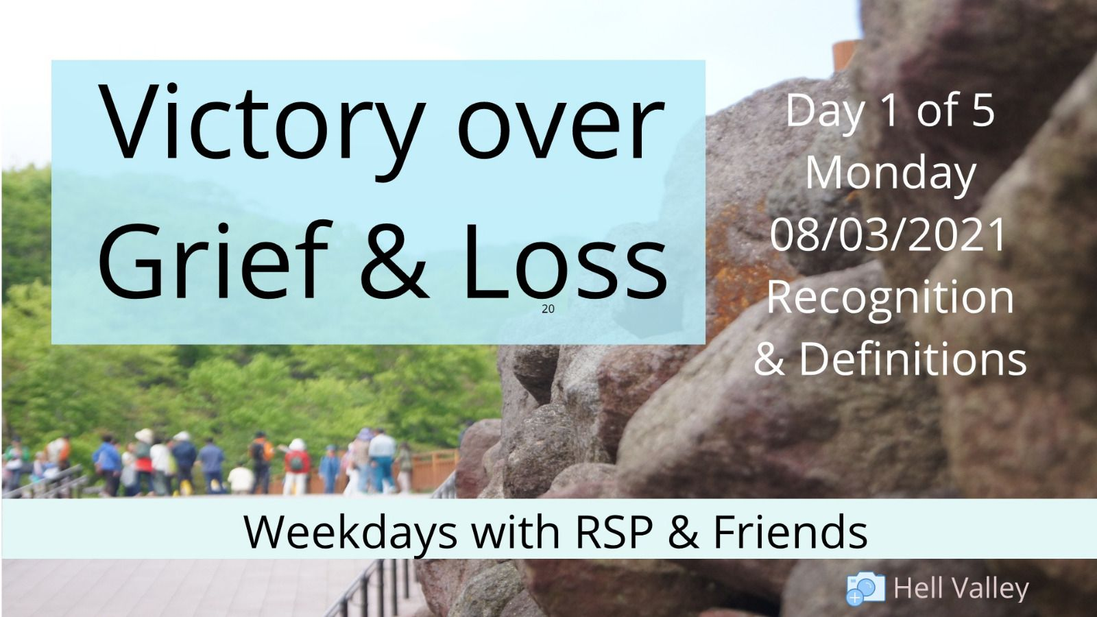 Victory over grief & loss - Day 1